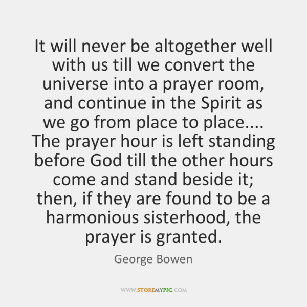 It will never be altogether well with us till we convert the ...