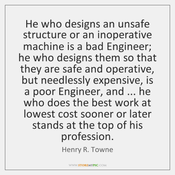 He who designs an unsafe structure or an inoperative machine is a ...