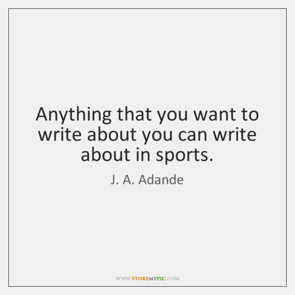 Anything that you want to write about you can write about in ...