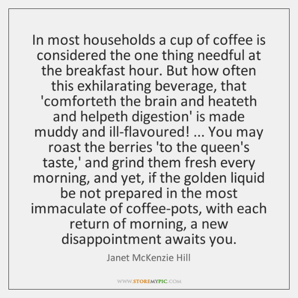 In most households a cup of coffee is considered the one thing ...