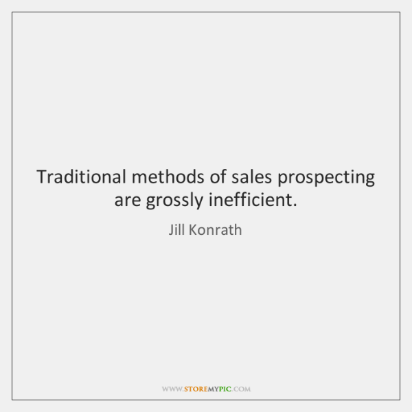 Traditional methods of sales prospecting are grossly inefficient.