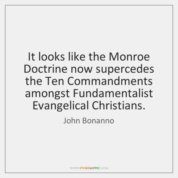 It looks like the Monroe Doctrine now supercedes the Ten Commandments amongst ...
