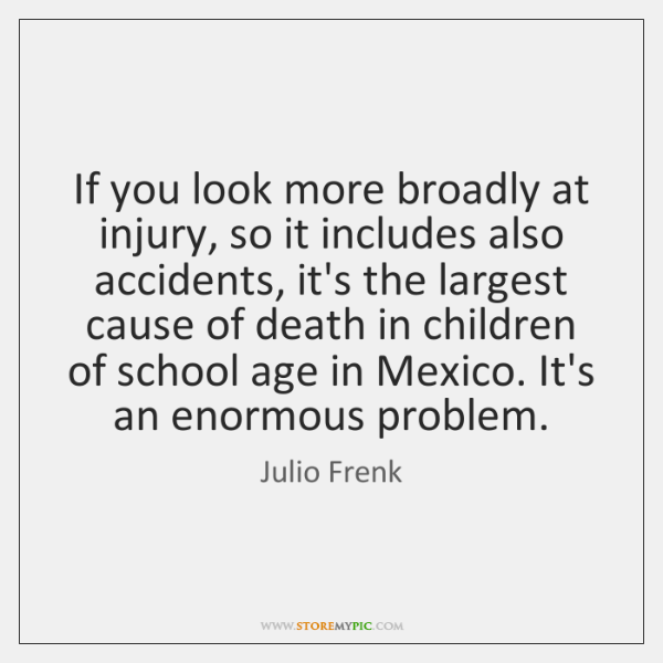 If you look more broadly at injury, so it includes also accidents, ...