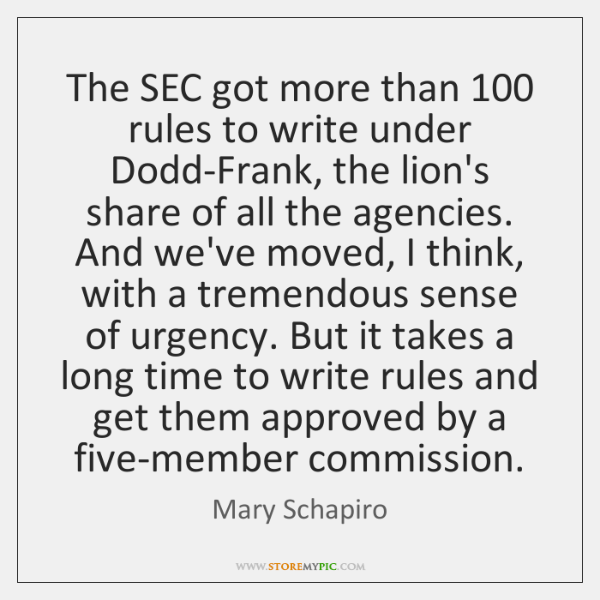 The SEC got more than 100 rules to write under Dodd-Frank, the lion's ...