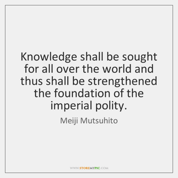 Knowledge shall be sought for all over the world and thus shall ...