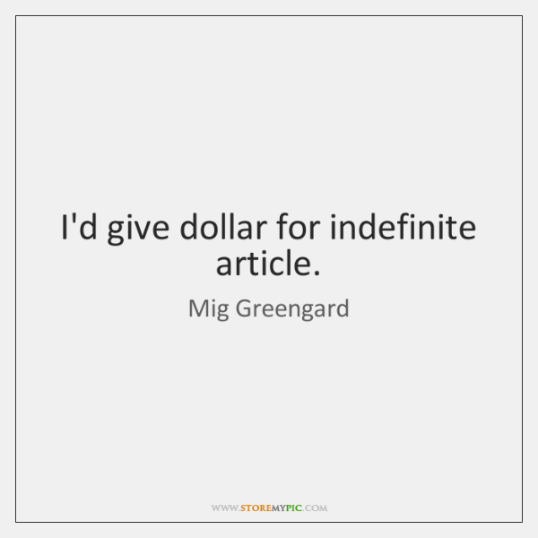I'd give dollar for indefinite article.