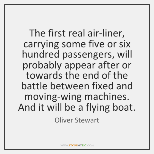The first real air-liner, carrying some five or six hundred passengers, will ...