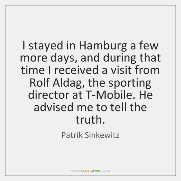 I stayed in Hamburg a few more days, and during that time ...