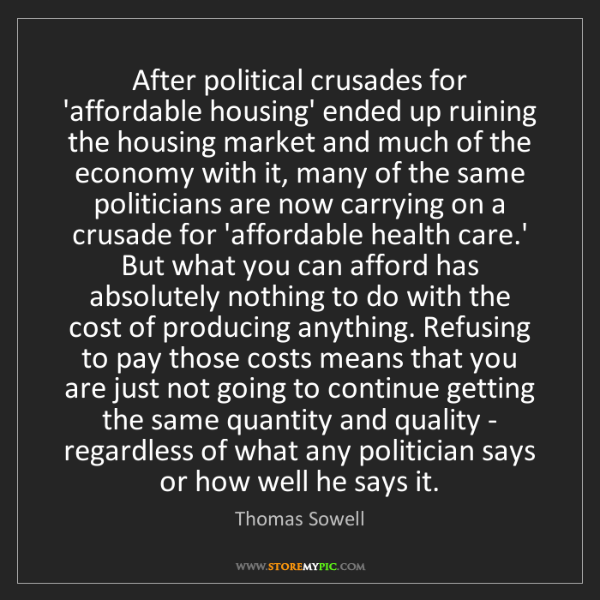 Thomas Sowell: After political crusades for 'affordable housing' ended...
