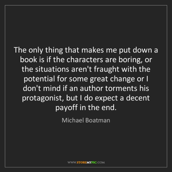 Michael Boatman: The only thing that makes me put down a book is if the...