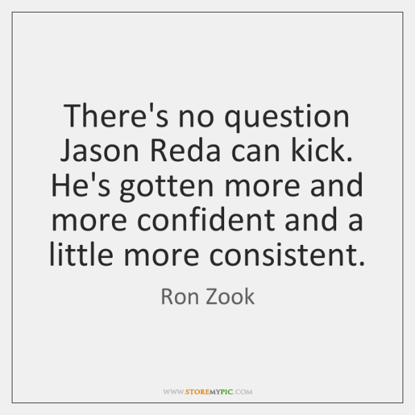 There's no question Jason Reda can kick. He's gotten more and more ...