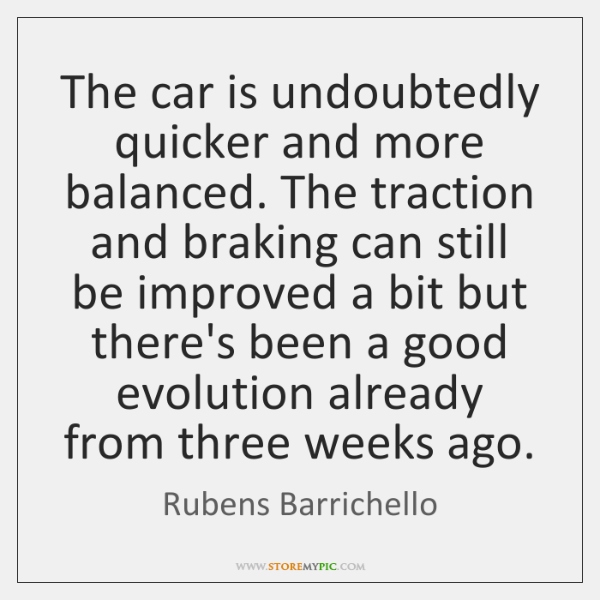 The car is undoubtedly quicker and more balanced. The traction and braking ...