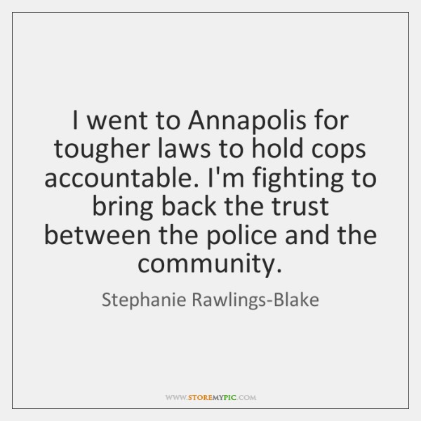 I went to Annapolis for tougher laws to hold cops accountable. I'm ...
