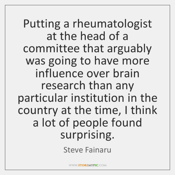 Putting a rheumatologist at the head of a committee that arguably was ...