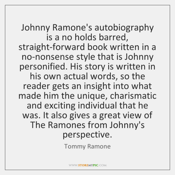 Johnny Ramone's autobiography is a no holds barred, straight-forward book written in ...