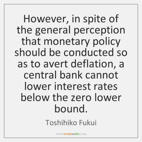However, in spite of the general perception that monetary policy should be ...