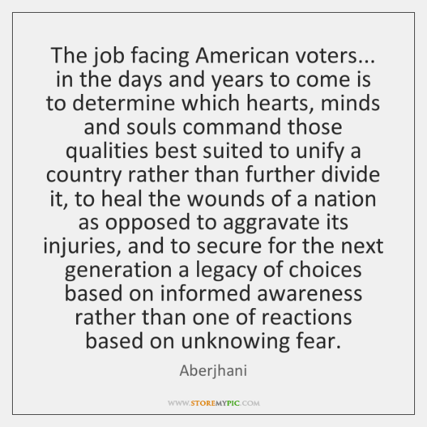 The job facing American voters... in the days and years to come ...