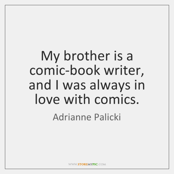 My Brother Is A Comic Book Writer And I Was Always In Love