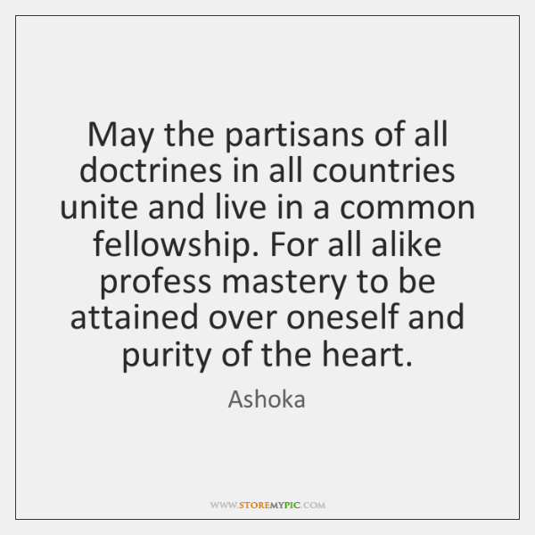 May the partisans of all doctrines in all countries unite and live ...