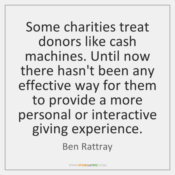 Some charities treat donors like cash machines. Until now there hasn't been ...
