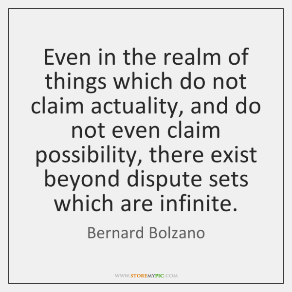 Even in the realm of things which do not claim actuality, and ...