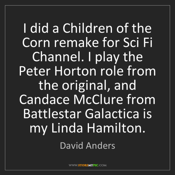 David Anders: I did a Children of the Corn remake for Sci Fi Channel....