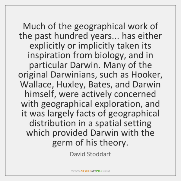 Much of the geographical work of the past hundred years... has either ...