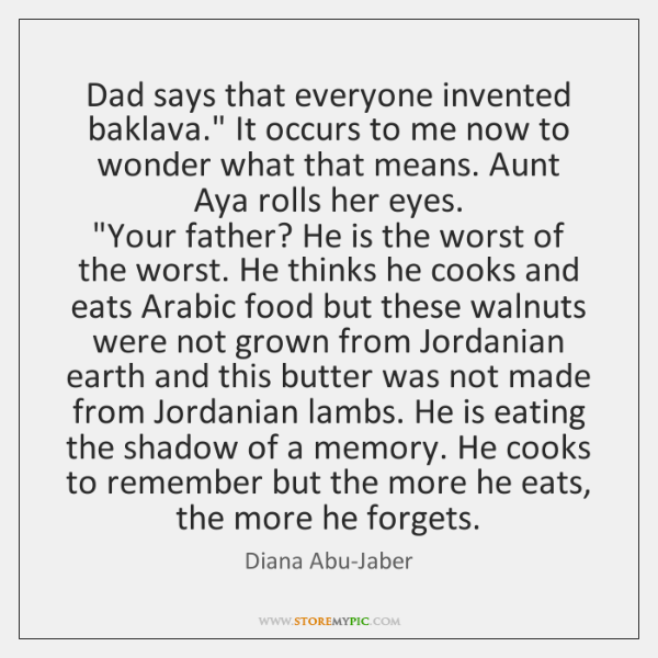 Dad says that everyone invented baklava.