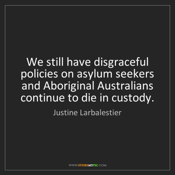 Justine Larbalestier: We still have disgraceful policies on asylum seekers...