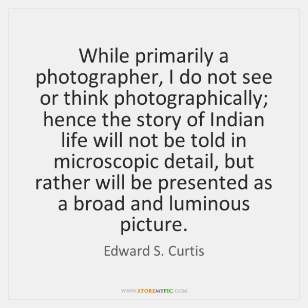 While primarily a photographer, I do not see or think photographically; hence ...