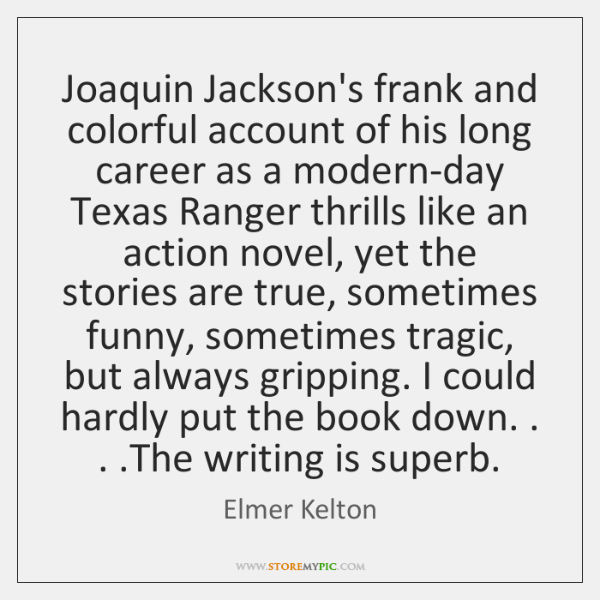 Joaquin Jackson's frank and colorful account of his long career as a ...