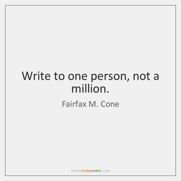 Write to one person, not a million.