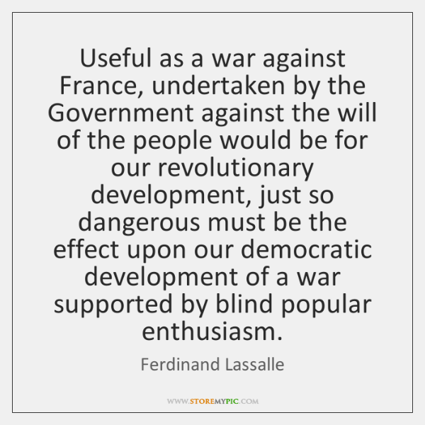 Useful as a war against France, undertaken by the Government against the ...