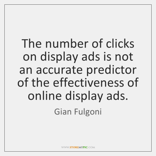 The number of clicks on display ads is not an accurate predictor ...