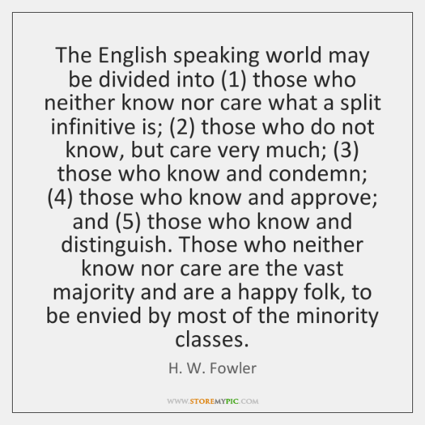 The English speaking world may be divided into (1) those who neither know ...