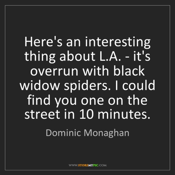 Dominic Monaghan: Here's an interesting thing about L.A. - it's overrun...