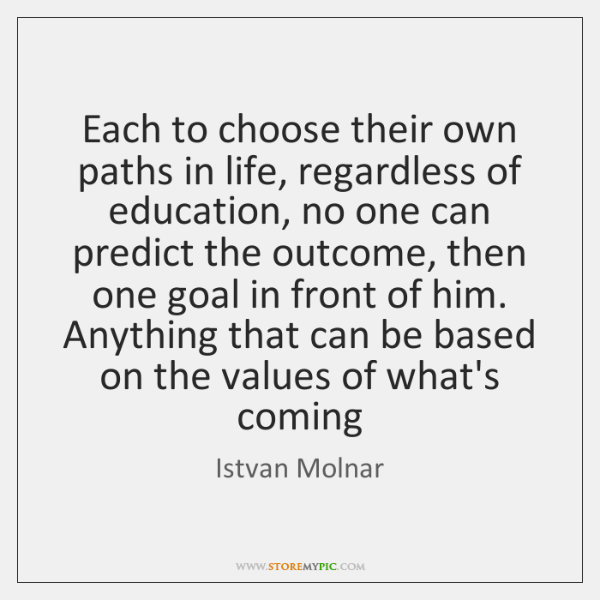 Each to choose their own paths in life, regardless of education, no ...