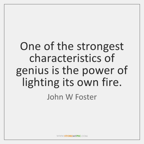 One of the strongest characteristics of genius is the power of lighting ...