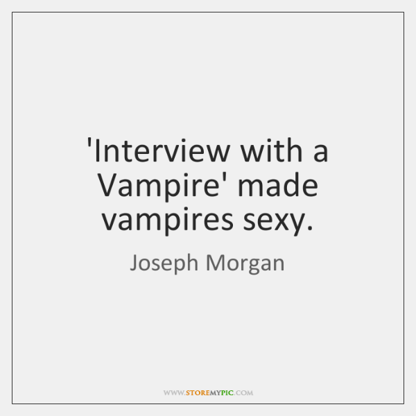 'Interview with a Vampire' made vampires sexy.