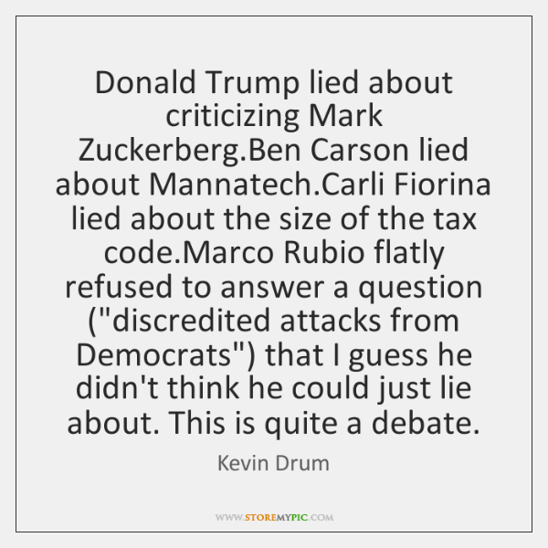 Donald Trump lied about criticizing Mark Zuckerberg.Ben Carson lied about Mannatech....