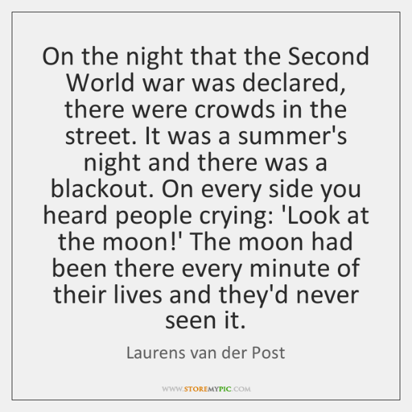 On the night that the Second World war was declared, there were ...