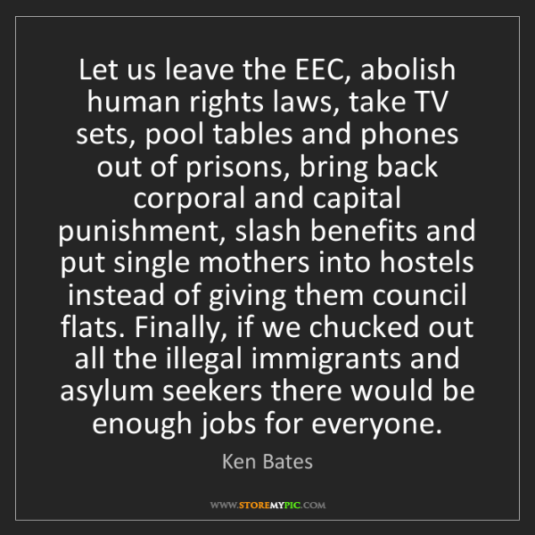 Ken Bates: Let us leave the EEC, abolish human rights laws, take...