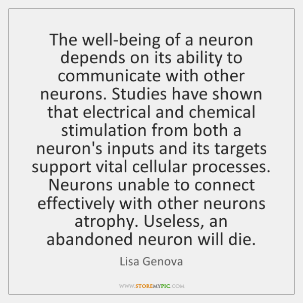 The well-being of a neuron depends on its ability to communicate with ...