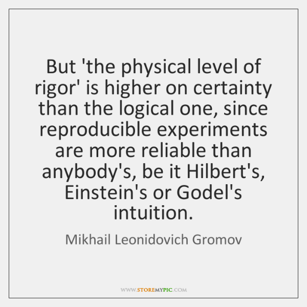 But 'the physical level of rigor' is higher on certainty than the ...