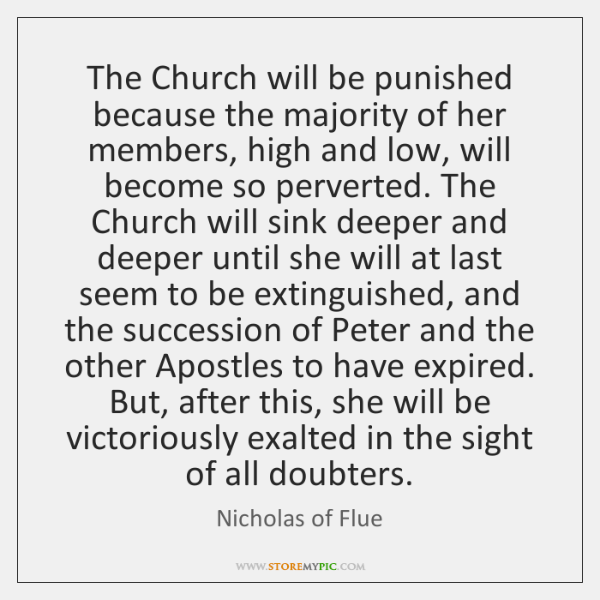 The Church will be punished because the majority of her members, high ...