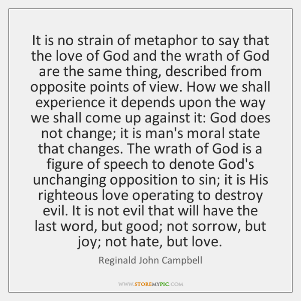 It is no strain of metaphor to say that the love of ...