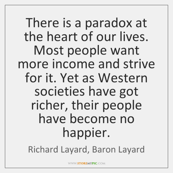 There is a paradox at the heart of our lives. Most people ...