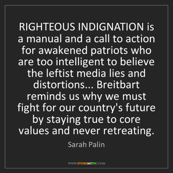 Sarah Palin: RIGHTEOUS INDIGNATION is a manual and a call to action...