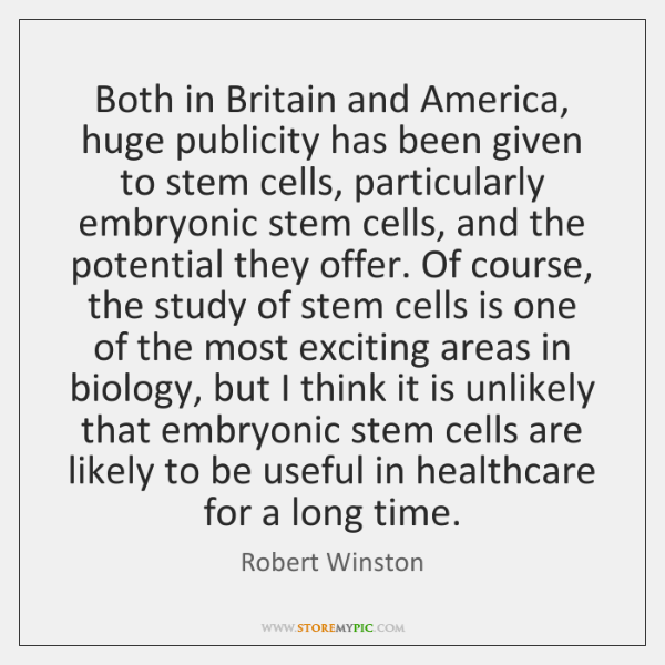 Both in Britain and America, huge publicity has been given to stem ...