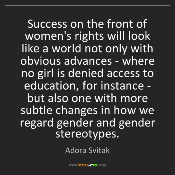 Adora Svitak: Success on the front of women's rights will look like...